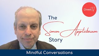 Mindful Conversations • The Simon Applebaum Story