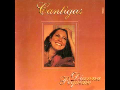 Diana Pequeno - Cantigas  - Completo