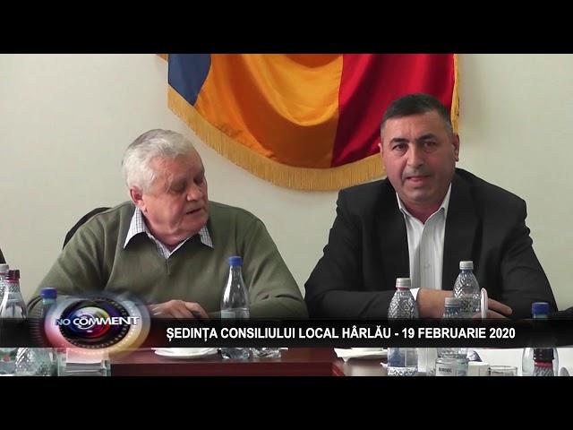 ȘEDINȚA CONSILIULUI LOCAL HÂRLĂU - 19 FEBRUARIE 2020
