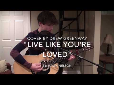 Live Like You're Loved - Hawk Nelson (Acoustic Cover by Drew Greenway)