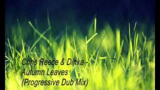Chris Reece & Dinka - Autumn Leaves (Progressive Dub Mix)