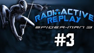 Radioactive Replay - Spider-Man 3 Part 3 - All In a Day's Work!
