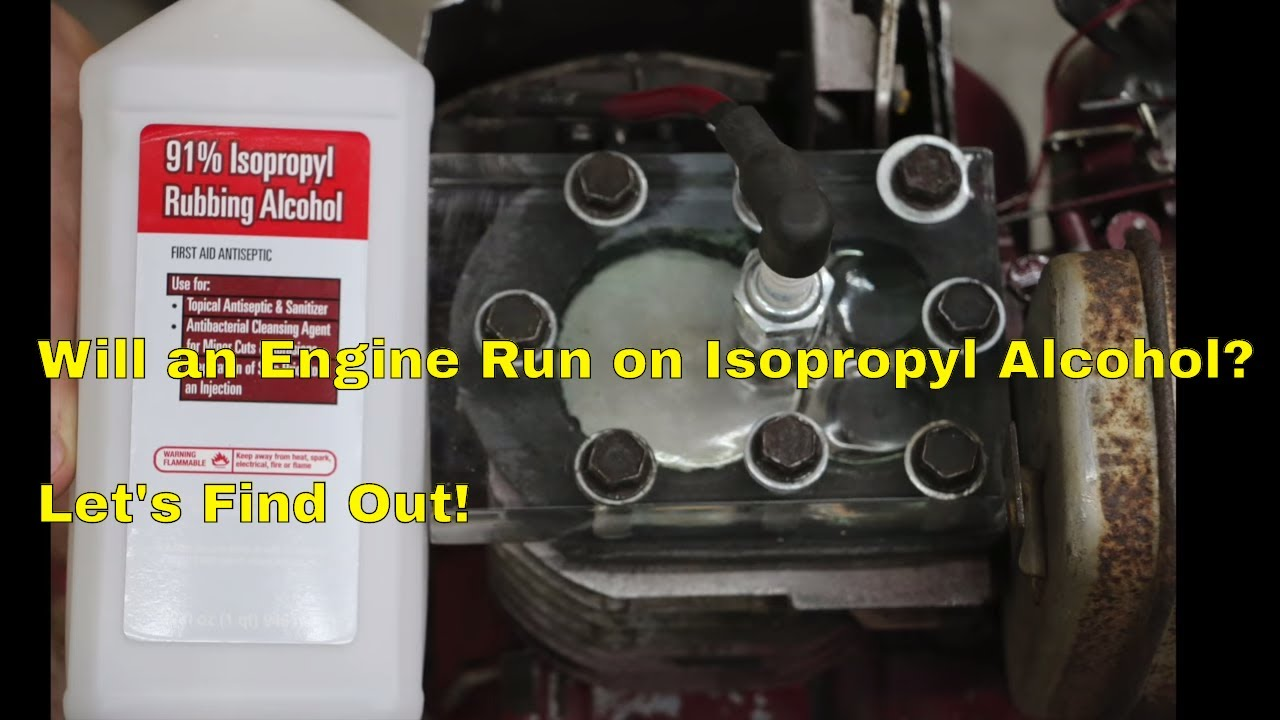 will a gas engine run on isopropyl alcohol  let u0026 39 s find out