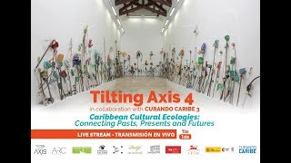 Tilting Axis 4 in Collaboration with Curando Caribe 3