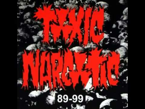 Toxic Narcotic - 89-99 Full Album (2000)