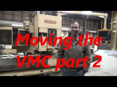 Moving the Cincinnati VMC Part 2