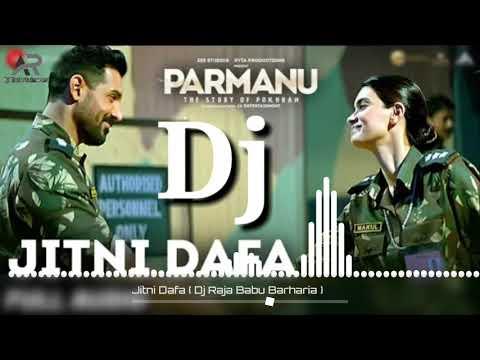 Dj Remix  Jitni Dafa Lyrics  Parmanu  John Abraham , Diana  Yasser Desai Dj Raja Babu Barhar