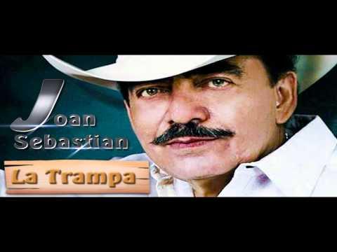 La Trampa - Joan Sebastian