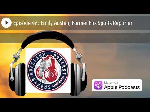 Sports Spectrum Podcast - Episode 46: Emily Austen, Former Fox Sports Reporter