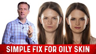 Simple Fix for Oily Skin