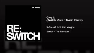 Give It (Switch 'Give it More' Remix)
