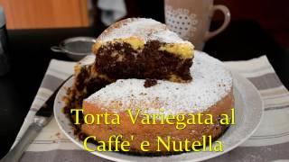 TORTA CAFFE' e NUTELLA