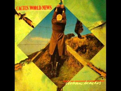 Cactus World News 'Worlds Apart'  1986
