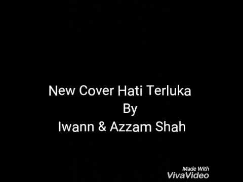 Hati terluka with lyrics by iwann & azzam shah