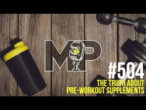 Episode 504: The Truth About Pre-Workout Supplements (Original Air Date: 05/08/17)