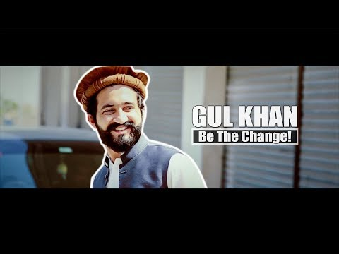 Gul Khan | Be The Change | By Our Vines & Rakx Production 2018 New