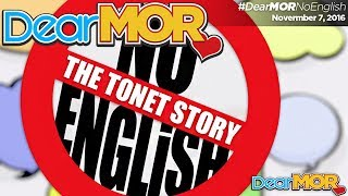 "Dear MOR: ""No English"" The Tonet Story 11-07-16"