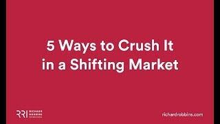 5 Ways to Crush It in a Shifting Market