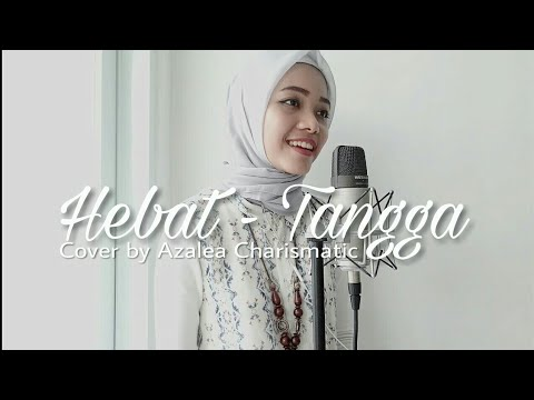 Hebat - Tangga (Cover) | Azalea Charismatic #ZelaCoverin
