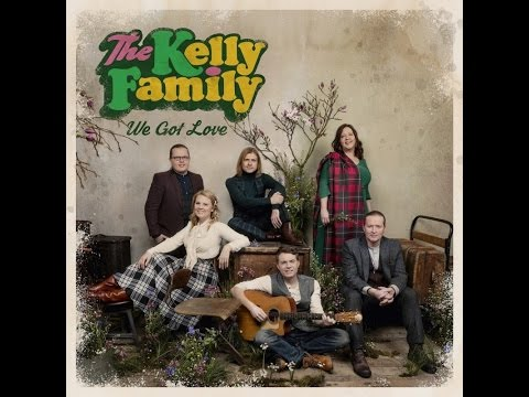 The Kelly Family - We Got Love [Full Album] HD