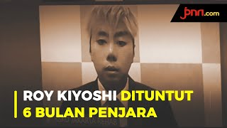 Roy Kiyoshi Dituntut 6 Bulan Penjara - JPNN.com