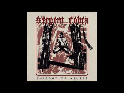 Serpent Cobra - Anatomy Of Abuses (2020) (New Full Album)