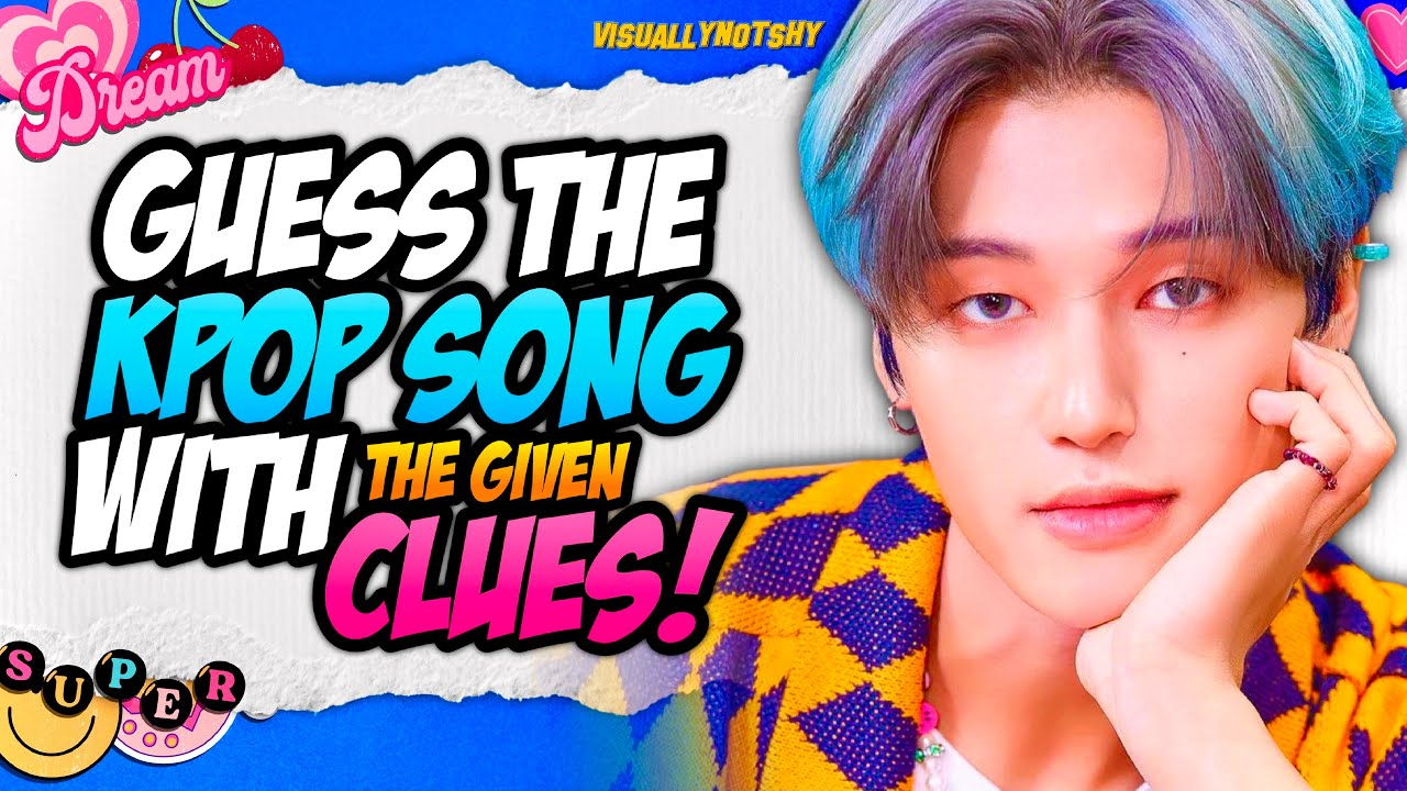 KPOP GAME   GUESS THE KPOP SONG WITH THE GIVEN CLUES #2 [EASY]