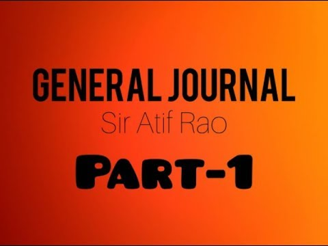 How to make General Journal Entries In Urdu And Hindi | class 11 | Introduction | Part 1 basics |