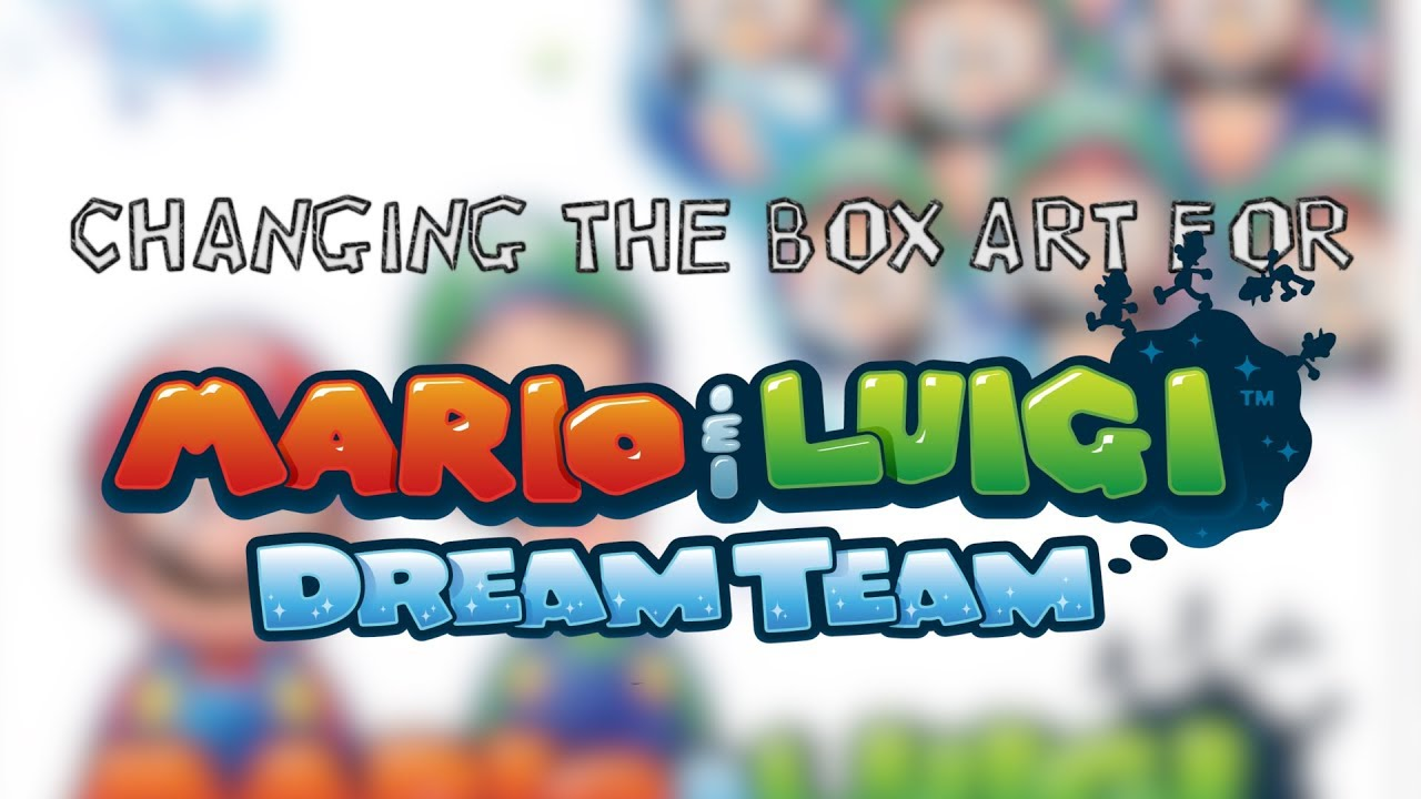 Changing The Box Art Mario And Luigi Dream Team Youtube