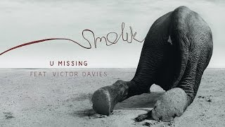 Watch Smolik U Missing feat Victor Davies video