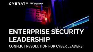 Conflict Resolution for Cybersecurity Leaders | Ed Amoroso | Enterprise Security Leadership