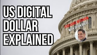 THE US DIGITAL DOLLAR EXPLAINED - WHAT YOU NEED TO KNOW - WITH JASON BRETT