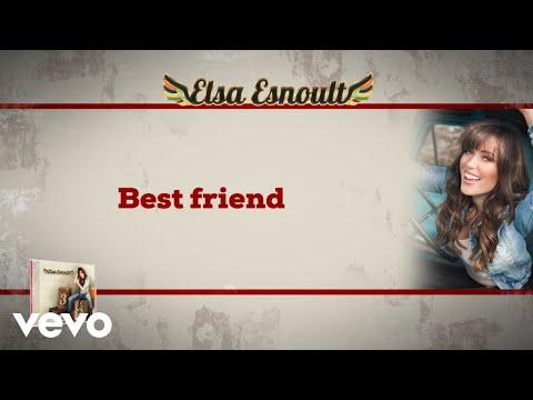 Elsa Esnoult - Elsa Esnoult - Best Friend [Video Lyrics]