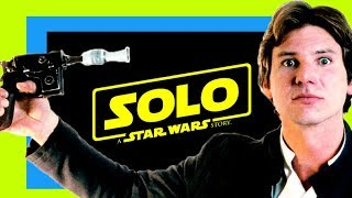 7 REASONS WHY SOLO: A STAR WARS STORY IS GOING TO FAIL...
