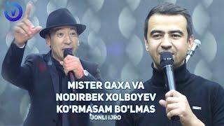 Mister Qaxa va Nodirbek Xolboyev - Ko'rmasam bo'lmas