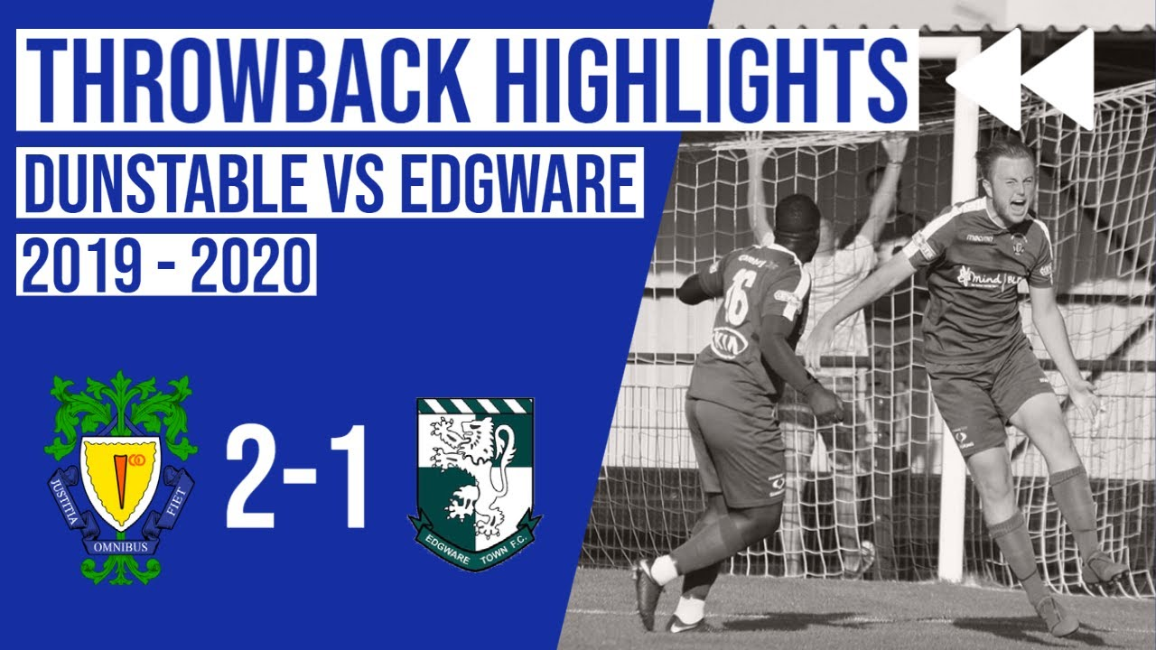 Throwback | Dunstable Town vs Edgware Town 2019-2020