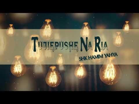 Download Sheikh Hamim Yahya - Tujiepushe na RIYA
