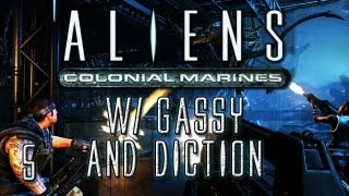 Aliens: Colonial Marines Co-Op w/ Gassy & Diction! #5