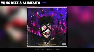 Yung Beef & Slimesito - Slime (Audio Oficial)