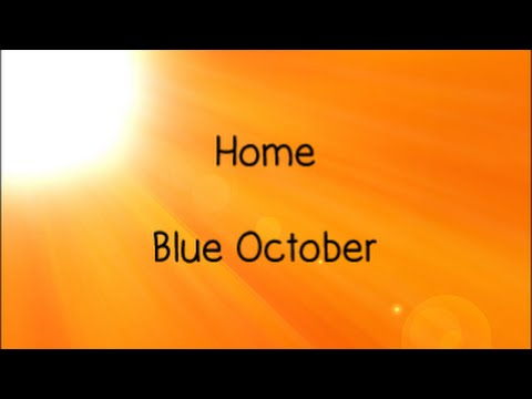 Home - Blue October | Lyrics |