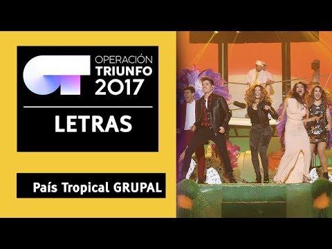 PAIS TROPICAL - Grupal | OT 2017 | Gala 11| LYRICS