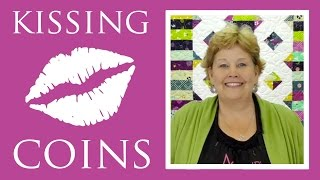 The Kissing Coins Quilt: Easy Quilting Tutorial with Jenny Doan of Missouri Star Quilt Co
