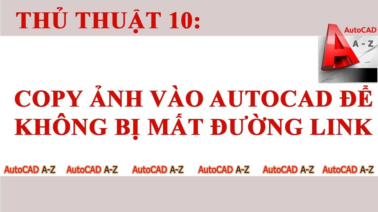 AutoCAD – Cách chèn ảnh vào AutoCAD (Copy image to autoCAD)