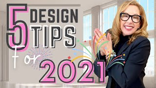 5 EASY DESIGN TIPS FOR 2021!