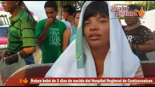 Roban bebé de 3 días de nacido del Hospital Regional de Coatzacoalcos