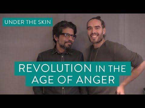 Revolution In The Age Of Anger    Under The Skin with Russell Brand & Pankaj Mishra