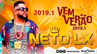 NETO LX - CD INÉDITO VEM VERÃO 2019.1 CD COMPLETO
