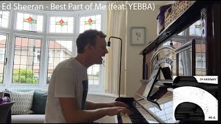 Ed Sheeran (feat. YEBBA) - Best Part of Me (piano & vocal cover)