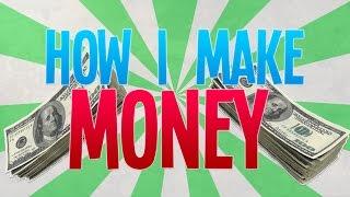 How I Make Money