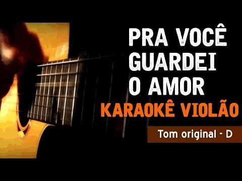 Pra voce guardei o amor - Nando Reis - Karaokê com Violão